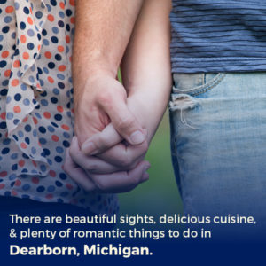 romantic things to do in dearborn