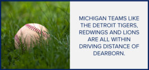 michigan sports teams within driving distance to dearborn