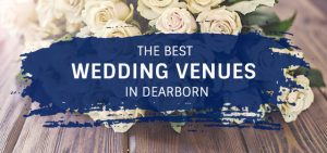 best wedding venues in dearborn