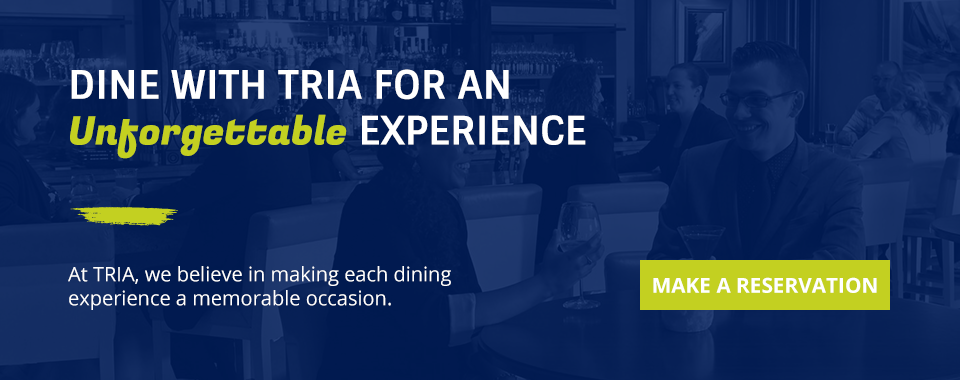 Make a Reservation at TRIA