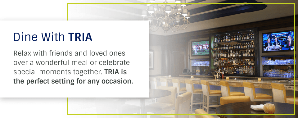 Dine with TRIA